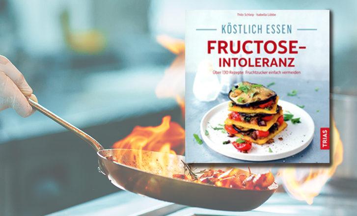 Kochbuch Fructose-Intoleranz von Thilo Schleip